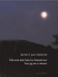 bokomslag Eftersom Min Lada Har Brunnit Ner Kan Jag Nu Se Månen