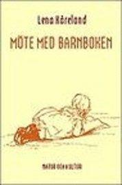 bokomslag Möte med barnboken : linjer och utveckling i svensk barn- och ungdomslitteratur