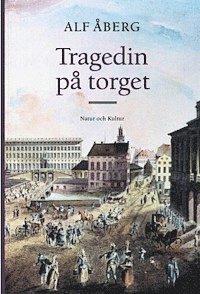 bokomslag Tragedin på torget : Soldaterna i Dalaupproret 1743