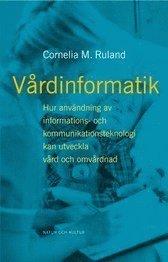 bokomslag Vårdinformatik : Hur användning av informations- och kommunikations