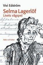 bokomslag Selma Lagerlöf : Livets vågspel