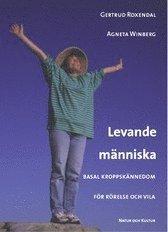 bokomslag Levande människa : basal kroppskännedom för rörelse och vila