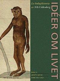 bokomslag Idéer om livet : en biologihistoria. Bd 2