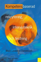 bokomslag Kompetensbaserad rekrytering, intervjuteknik och testning