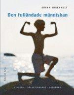 bokomslag Den fulländade människan : livsstil, välbefinnande, urs