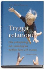 bokomslag Trygga relationer : om anknytning och samhörighet mellan barn och vuxna