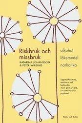 bokomslag Riskbruk och missbruk : alkohol - läkemedel - narkotika : uppmärksamma, motivera och behandla inom primärvård, socialtjänst och psykiatri