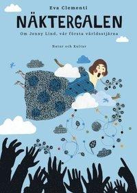 bokomslag Näktergalen : Om Jenny Lind, vår första världsstjärna
