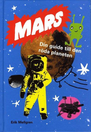 bokomslag Mars : Din guide till den röda planeten