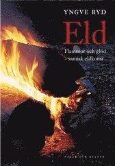 bokomslag Eld : flammor och glöd - samisk eldkonst
