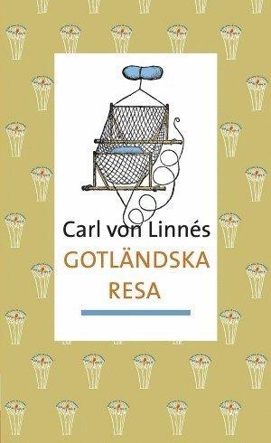 bokomslag Carl von Linnés Gotländska resa