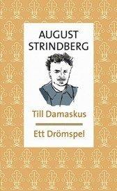 bokomslag Till Damaskus ; Ett drömspel