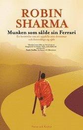 bokomslag Munken som sålde sin Ferrari : en berättelse om att uppfylla sina drömmar och förverkliga sig själv