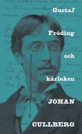 bokomslag Gustaf Fröding och kärleken
