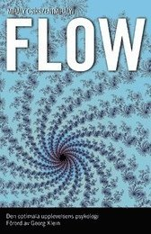 bokomslag Flow : den optimala upplevelsens psykologi