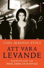 bokomslag Att vara levande : berättelser om förlust, kärlek och överlevnad