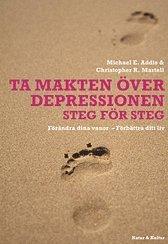 bokomslag Ta makten över depressionen : förändra dina vanor - förbättra ditt liv