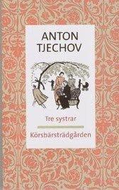bokomslag Tre systrar ; Körsbärsträdgården