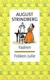 bokomslag Fadren ; Fröken Julie