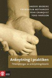 bokomslag Anknytning i praktiken : tillämpningar av anknytningsteorin