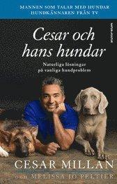 bokomslag Cesar och hans hundar : naturliga lösningar på vanliga hundproblem