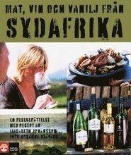 bokomslag Mat, vin och vanilj från Sydafrika