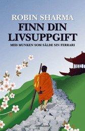 bokomslag Finn din livsuppgift : med munken som sålde sin Ferrari