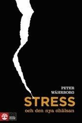 bokomslag Stress och den nya ohälsan