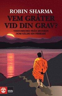 bokomslag Vem gråter vid din grav? : visdomsord från munken som sålde sin Ferrari