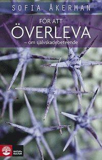 bokomslag För att överleva : om självskadebeteende