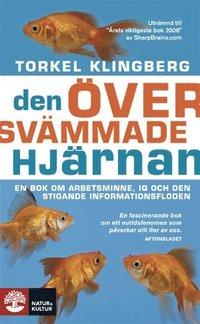 bokomslag Den översvämmade hjärnan : en bok om arbetsminne, IQ och den stigande informationsfloden