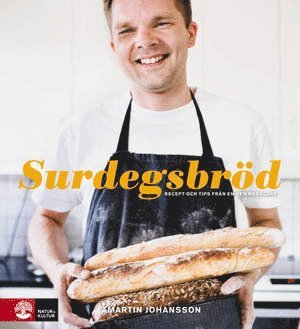 bokomslag Surdegsbröd : recept och tips från en hemmabagare