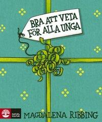 bokomslag Bra att veta för alla unga : lätt om vett och etikett
