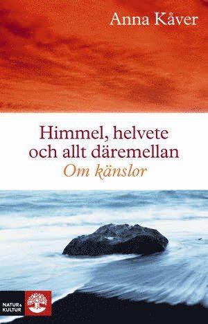 bokomslag Himmel, helvete och allt däremellan : om känslor