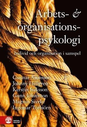 bokomslag Arbets- och organisationspsykologi: Individ och organisation i samspel