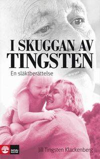 bokomslag I skuggan av Tingsten : en släktberättelse