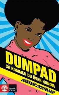 bokomslag Dumpad : så kommer du över honom