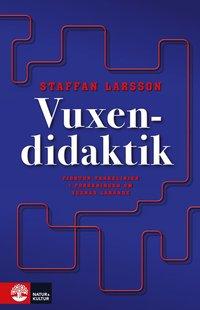 bokomslag Vuxendidaktik : 14 tankelinjer i forskning om vuxnas lärande