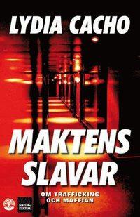 bokomslag Maktens slavar : om trafficking och maffian