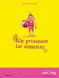 bokomslag När prinsessor tar semester