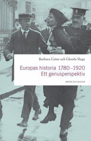 bokomslag Europas historia 1780-1920 : ett genusperspektiv