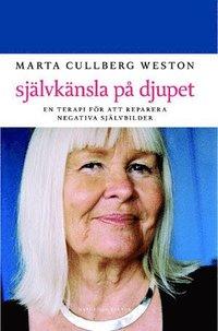 bokomslag Självkänsla på djupet : en terapi för att reparera negativa självbilder