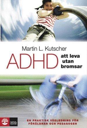 bokomslag ADHD - att leva utan bromsar : en praktisk vägledning