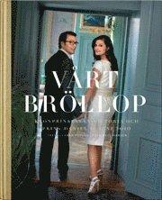 bokomslag Vårt bröllop : Kronprinsessan Victoria och Prins Daniel 19 juni 2