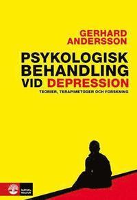 bokomslag Psykologisk behandling vid depression : Teorier, terapimetoder och forsknin