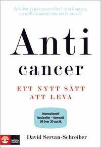 bokomslag Anticancer : ett nytt sätt att leva