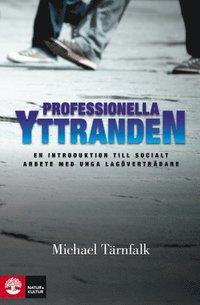 bokomslag Professionella yttranden : en introduktion till socialt arbete med unga lagöverträdare