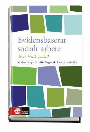 bokomslag Evidensbaserat socialt arbete : Teori, kritik, praktik