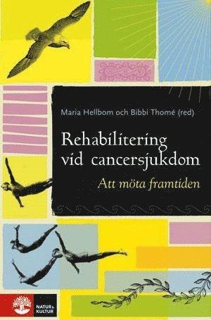 bokomslag Rehabilitering vid cancersjukdom : Att möta framtiden