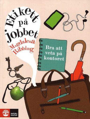 bokomslag Etikett på jobbet : bra att veta på kontoret